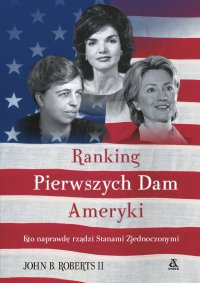 Ranking Pierwszych Dam Ameryki - John B. Roberts II - ebook