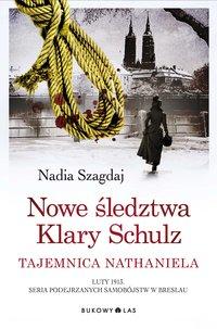 Nowe śledztwa Klary Schulz. Tajemnica Nathaniela - Nadia Szagdaj - ebook