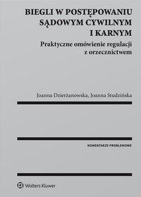 Biegli w postępowaniu sądowym cywilnym i karnym. Praktyczne omówienie regulacji z orzecznictwem - Joanna Dzierżanowska - ebook
