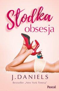 Słodka obsesja - J. Daniels - ebook