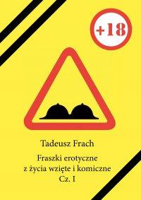 Fraszki erotyczne z życia wzięte i komiczne - Tadeusz Frach - ebook