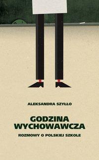 Godzina wychowawcza - Aleksandra Szyłło - ebook