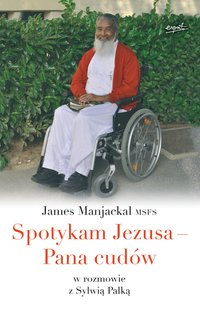 Spotykam Jezusa - Pana cudów - James Manjackal - ebook