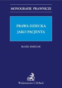 Prawa dziecka jako pacjenta - Błażej Kmieciak - ebook