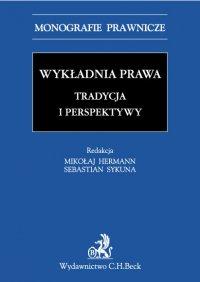 Wykładnia prawa. Tradycja i perspektywy - Sebastian Sykuna - ebook