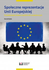 Społeczne reprezentacje Unii Europejskiej. Przedakcesyjny dyskurs polskich elit symbolicznych - Konrad Kubala - ebook