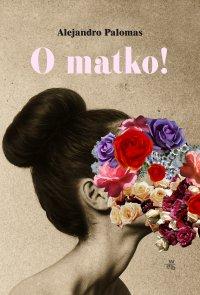 O matko! - Alejandro Palomas - ebook