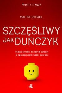 Szczęśliwy jak Duńczyk. Dziesięć powodów dla których Duńczycy są najszczęśliwszymi ludźmi na świecie - Malene Rydahl - ebook
