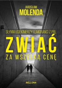 Zwiać za wszelką cenę - Jarosław Molenda - ebook