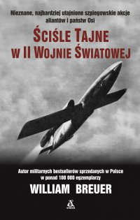 Ściśle tajne w II wojnie światowej - William B. Breuer - ebook