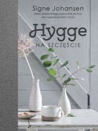 Hygge. Na szczęście - Signe Johansen - ebook