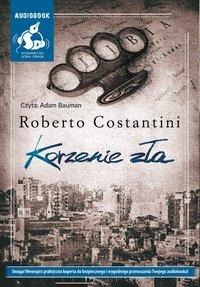 Korzenie zła - Roberto Costantini - audiobook