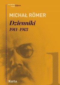 Dzienniki. 1911–1913. Tom 1 - Michał Romer - ebook