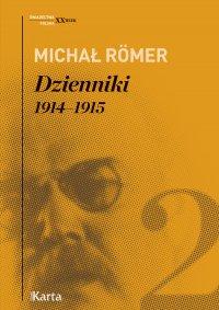 Dzienniki. 1914–1915. Tom 2 - Michał Romer - ebook