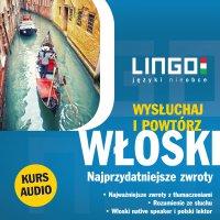 Włoski. Najprzydatniejsze zwroty. Wysłuchaj i powtórz - Tadeusz Wasiucionek - audiobook