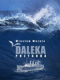 Daleka przygoda - Wiesław Wernic - ebook