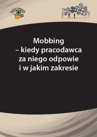 Mobbing – kiedy pracodawca za niego odpowie i w jakim zakresie