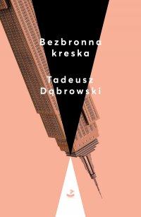 Bezbronna kreska - Tadeusz Dąbrowski - ebook