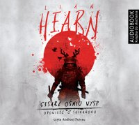 Cesarz ośmiu wysp - Lian Hearn - audiobook