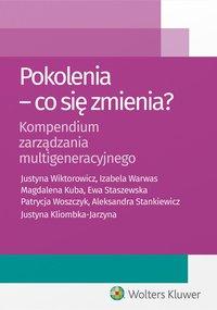 Pokolenia - co się zmienia? Kompendium zarządzania multigeneracyjnego - Justyna Kliombka-Jarzyna - ebook