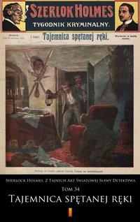Sherlock Holmes. Z Tajnych Akt Światowej Sławy Detektywa. Tom 34
