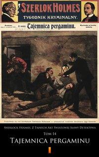 Sherlock Holmes. Z Tajnych Akt Światowej Sławy Detektywa. Tom 14
