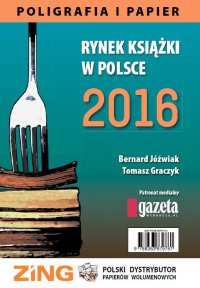 Rynek książki w Polsce 2016. Poligrafia i Papier - Bernard Jóźwiak - ebook