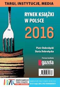 Rynek książki w Polsce 2016. Targi, instytucje, media