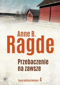 Zawsze jest przebaczenie - Anne B. Ragde - ebook
