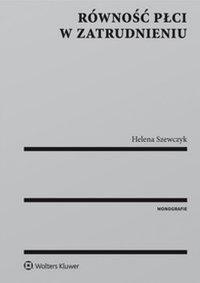 Równość płci w zatrudnieniu - Helena Szewczyk - ebook