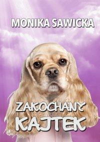 Zakochany Kajtek - Monika Sawicka - ebook