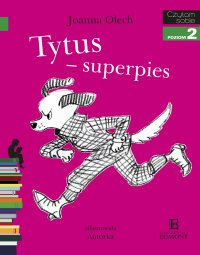 Tytus - superpies - Joanna Olech - ebook