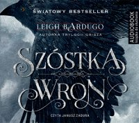 Szóstka wron - Leigh Bardugo - audiobook