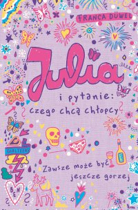 Julia i pytanie: czego chcą chłopcy?