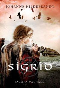 Saga o Walhalli 1. Sigrid - Johanne Hildebrandt - ebook