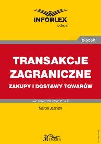 Transakcje zagraniczne - zakupy i dostawy towarów - Marcin Jasiński - ebook