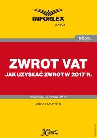 Zwrot VAT - jak uzyskać zwrot w 2017 r.