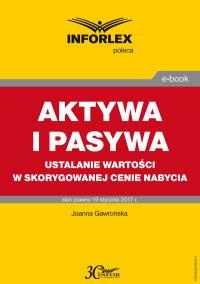 Aktywa i pasywa ustalanie wartości w skorygowanej cenie nabycia - Joanna Gawrońska - ebook