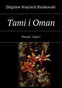 Tami i Oman. Część I. Powrót