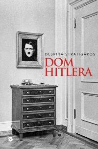 Dom Hitlera - Despina Stratigakos - ebook