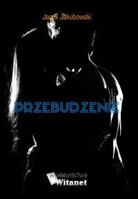 Przebudzenie - Jacek Grzegorz Jakubowski - ebook