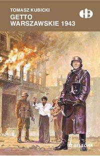Getto warszawskie 1943 - Tomasz Kubicki - ebook