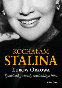 Kochałam Stalina - Ljubow Orłowa - ebook