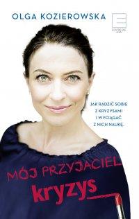 Mój przyjaciel kryzys - Olga Kozierowska - ebook