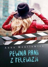 Pewna Pani z telewizji - Anna Mentlewicz - ebook