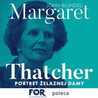 Margaret Thatcher. Portret Żelaznej Damy