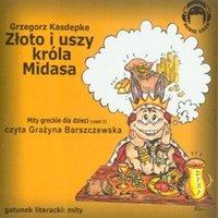 Złoto i uszy króla Midasa. Mity greckie dla dzieci. Część 2
