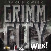 Grimm City. Wilk