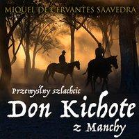 Przemyślny szlachcic Don Kichote z Manchy