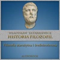 Historia filozofii. Filozofia starożytna i średniowieczna. Tom I